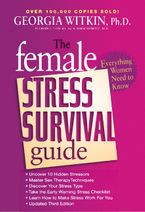 The Female Stress Survival Guide Third Edition Paperback  by Georgia Witkin PhD