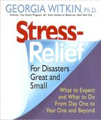 Stress Relief for Disasters Great and Small Paperback  by Georgia Witkin PhD