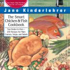 The Smart Chicken and Fish Cookbook