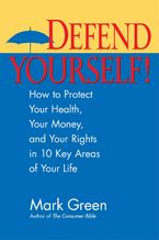Defend Yourself! Paperback  by Mark J. Green
