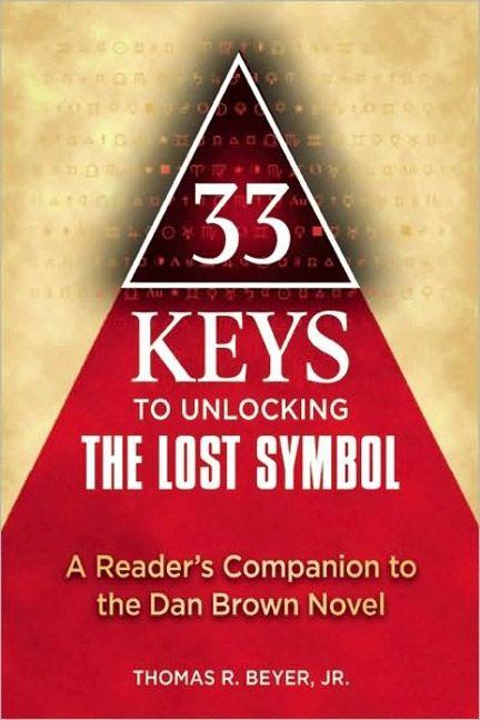 33 Keys To Unlocking The Lost Symbol Thomas R Beyer Jr Paperback