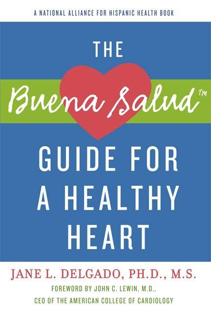 The Buena Salud Guide For A Heathy Heart Jane L Delgado Phd