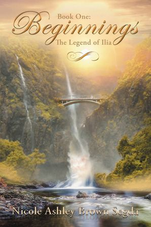 Book One: Beginnings: The Legend of Ilia