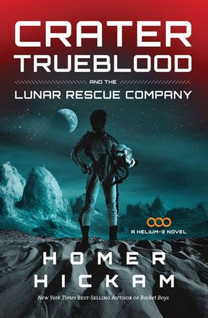 Crater Trueblood And The Lunar Rescue Company (A Helium-3 Novel) Paperback  by