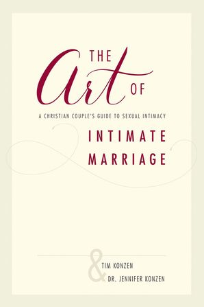 Art of Intimate Marriage: A Christian Couple's Guide to Sexual Intimacy