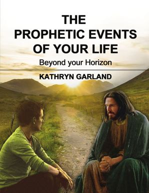 Prophetic Events Of Your Life: Beyond Your Horizon Paperback  by