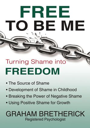 Free To Be Me: Turning Shame Into Freedom Paperback  by