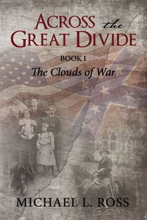 Across the Great Divide: Book 1 The Clouds of War