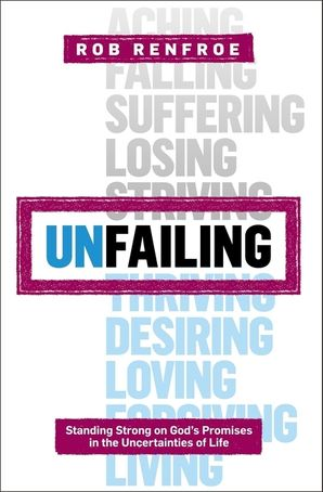 Unfailing (Seedbed Resources): Standing Strong on God's Promises in the Uncertainties of Life Paperback  by