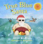 True Blue Santa eBook  by Anne Mangan