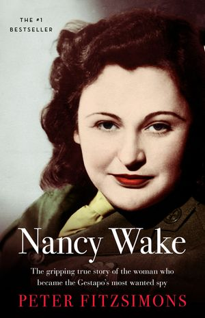 Nancy Wake Biography Revised Edition book image