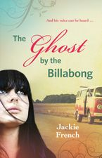 The Ghost by the Billabong eBook  by Jackie French
