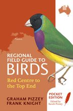 Regional Field Guide to Birds: Red Centre to the Top End eBook  by F Knight
