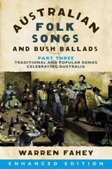 Ausatralian Folk Songs and Bush Ballads Enhanced E-book PART THREE