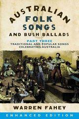 Ausatralian Folk Songs and Bush Ballads Enhanced E-book PART THREE