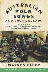Australian Folk Songs and Bush Ballads Enhanced E-book PART TWO