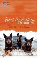 Great Australian Ute Stories