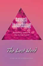 The Lost Word eBook  by Traci Harding