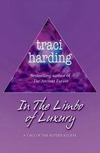 The Limbo of Luxury eBook  by Traci Harding