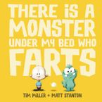 There is a Monster Under My Bed Who Farts (Fart Monster and Fri eBook  by Tim Miller