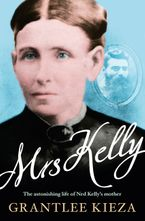 Mrs Kelly eBook  by Grantlee Kieza