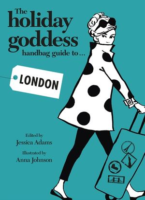 The Holiday Goddess Handbag Guide to London book image