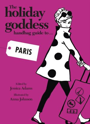 The Holiday Goddess Handbag Guide to Paris book image