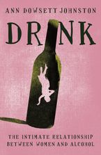 Drink eBook  by Ann Dowsett Johnston