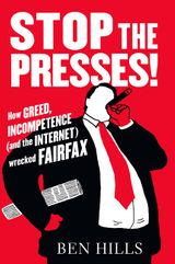 Stop the Presses: How Greed, Incompetence (and the Internet) Wrecked Fairfax