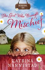 The Girl Who Brought Mischief eBook  by Katrina Nannestad