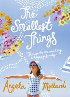 The Smallest Things eBook  by Angela Mollard