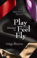 Destined to Play/Destined to Feel/Destined to Fly Omnibus