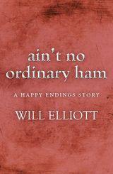 Ain't No Ordinary Ham - A Happy Endings Story