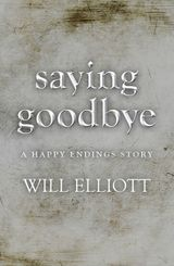 Saying Goodbye - A Happy Endings Story