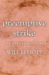 Pre-emptive Strike - a Happy Endings story