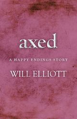 Axed - A Happy Endings Story