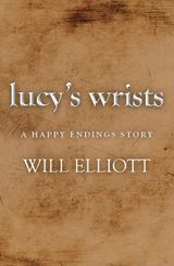 Lucy's Wrists - A Happy Endings Story