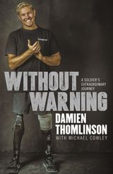 Without Warning: a Soldier's Extraordinary Journey