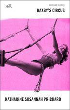Haxby's Circus eBook  by Katharine S Prichard