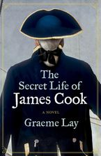 The Secret Life of James Cook eBook  by Graeme Lay