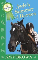 Jade's Summer of Horses: Pony Tales Book 4
