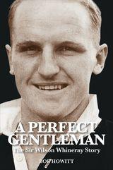 Perfect Gentleman: Sir Wilson Whineray