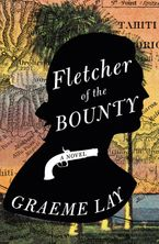 Fletcher of the Bounty eBook  by Graeme Lay