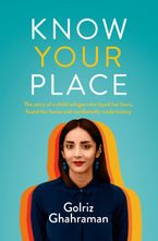 Know Your Place eBook  by Golriz Ghahraman