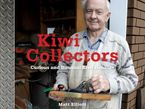 Matt Elliott - Kiwi Collectors: Curious and Unusual Kiwi Hobbies