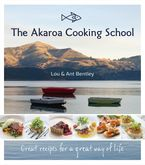 Akaroa Cooking School Paperback  by Ant Bentley
