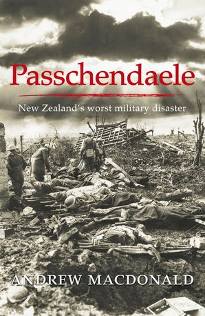 Passchendaele: The Anatomy of a Tragedy  Paperback  by