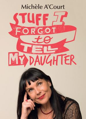 stuff-i-forgot-to-tell-my-daughter