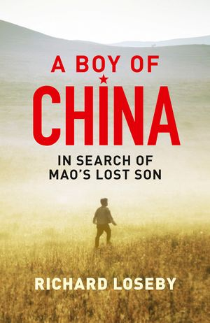 A Boy of China: In Search of Mao's Lost Son book image