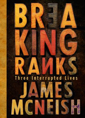 Breaking Ranks - James McNeish